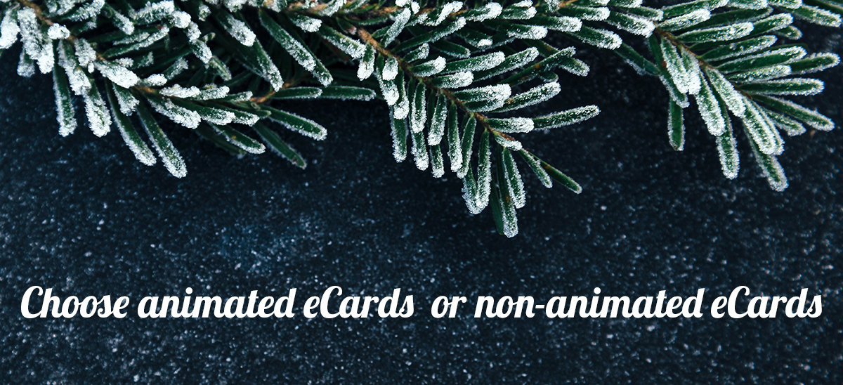 Choose animated eCards or non-animated eCards.