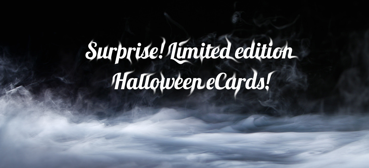 Surprise! Limited edition Halloween eCards!