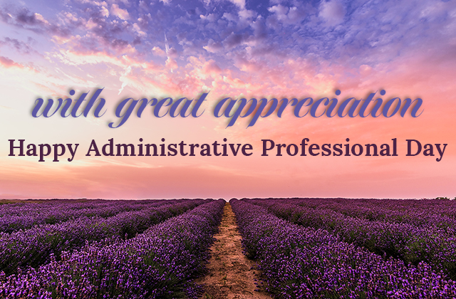 With great appreciation. Happy Administrative professional day.