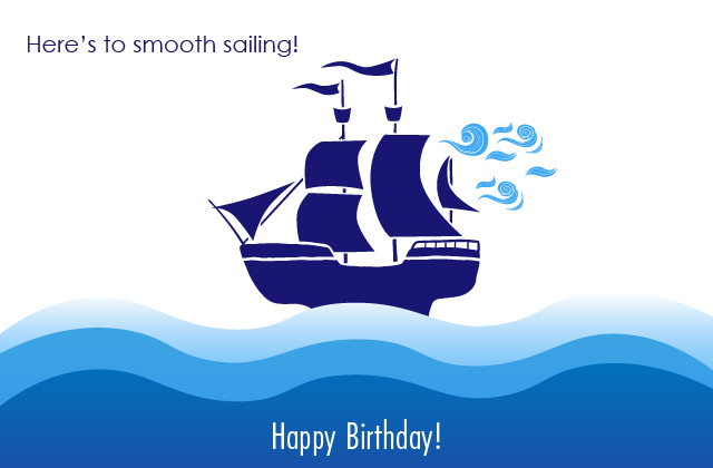 Here's to smooth sailing! Happy Birthday!