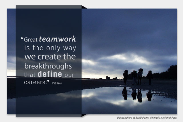 Great teamwork is the only way we create the breakthroughs that define our careers. -- Pat Riley