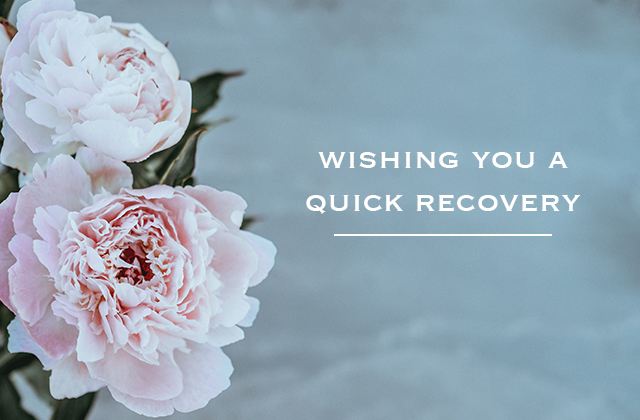 Wishing you a quick recovery