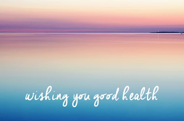 Wishing you good health
