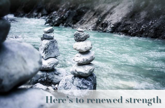 Here's to Renewed Strength