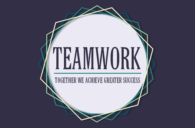 Teamwork: Together we achieve greater success