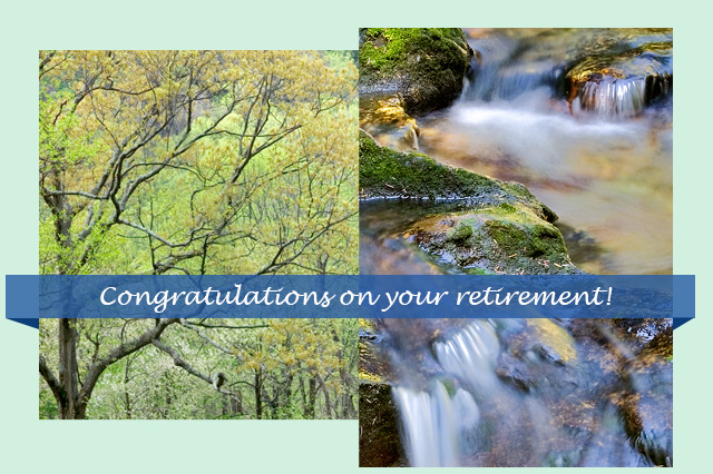 Congratulations on your retirement!