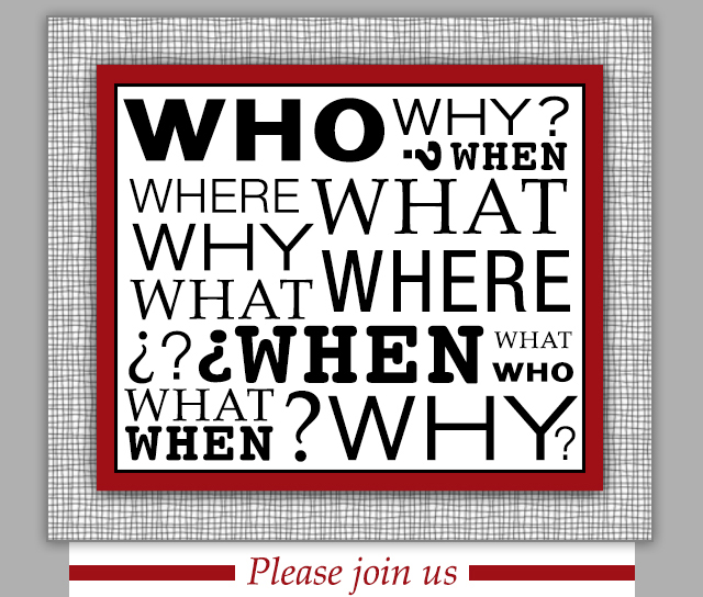 Please Join Us eCard Who? What? Where? When? Why?