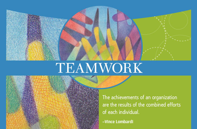 Teamwork - The achievements of an organization are the results of the combined efforts of each individual. -- Vince Lombardi