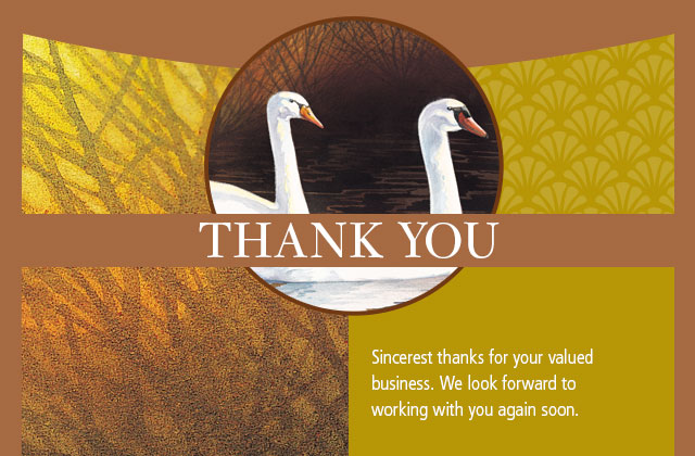 Thank You - Sincerest thanks for your valued business. We look forward to working with you again soon.