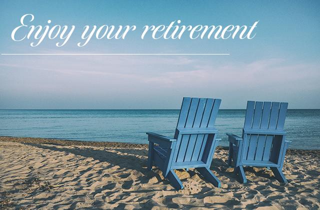 Enjoy your retirement