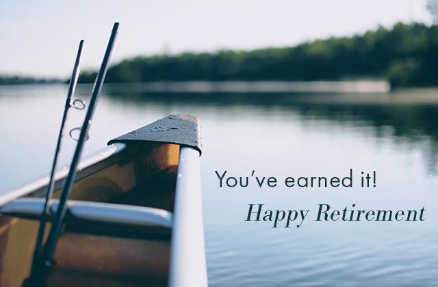 You've earned it! Happy Retirement