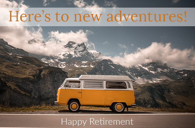 Here's to new adventures! Happy Retirement