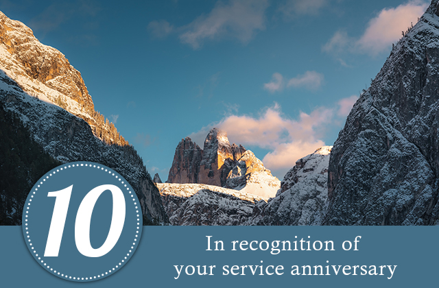 10 years. In recognition of your service anniversary