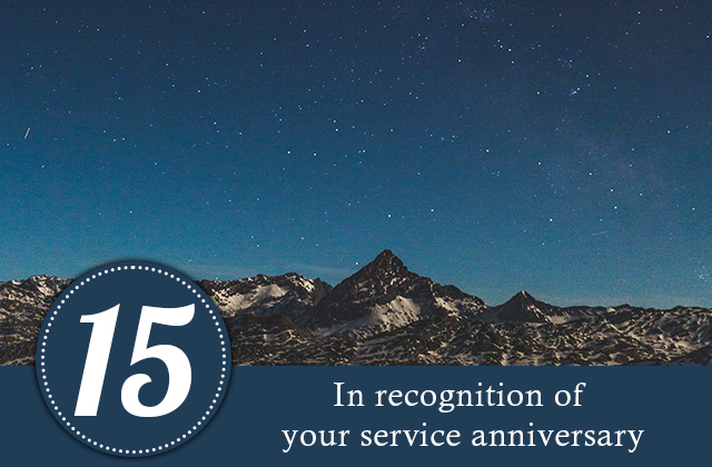 15 years. In recognition of your service anniversary.