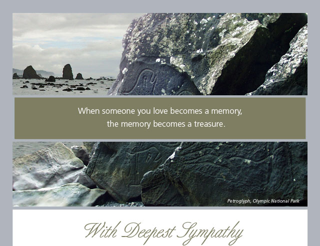 With Deepest Sympathy - When someone you love becomes a memory, the memory becomes a treasure.