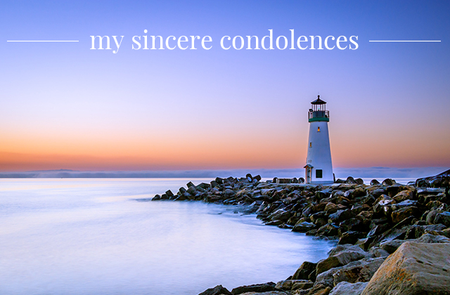 My sincere condolences