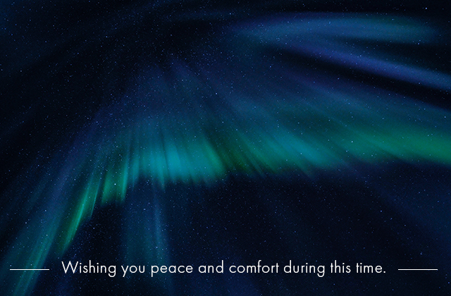 Wishing you peace and comfort during this time.