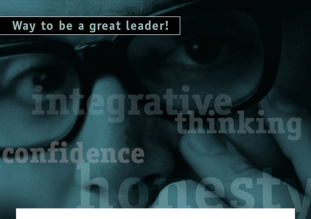 integrative thinking, confidence, honesty, emotional intelligence... Way to be a great leader!